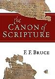 The Canon of Scripture - F F Bruce