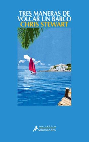 Tres maneras de volcar un barco (Narrativa) (Spanish Edition)