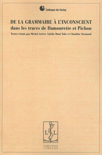 De la grammaire à l'inconscient : Dans les traces de Damourette et Pichon