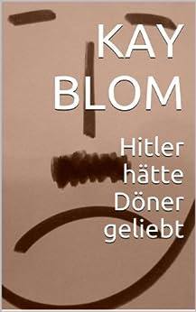 Hitler hätte Döner geliebt