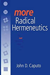 More Radical Hermeneutics: On Not Knowing Who We Are (Studies in Continental Thought)