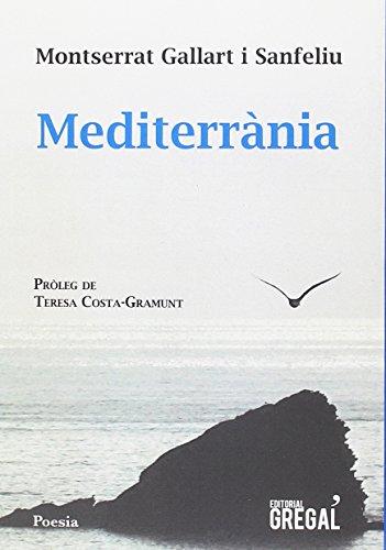 Mediterrània (Poesia) por Montserrat Gallart