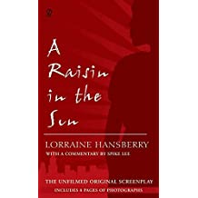 [A Raisin in the Sun: The Unfilmed Original Screenplay] (By: Lorraine Hansberry) [published: April, 1995]
