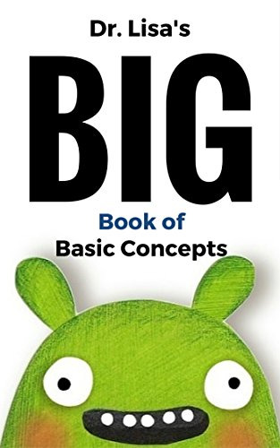 dr-lisas-big-book-of-basic-concepts-over-40-short-books-of-basic-concepts-in-one