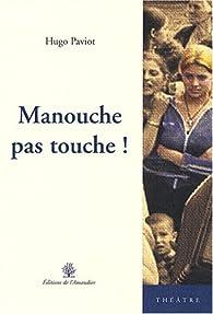 Manouche pas touche ! par Hugo Paviot