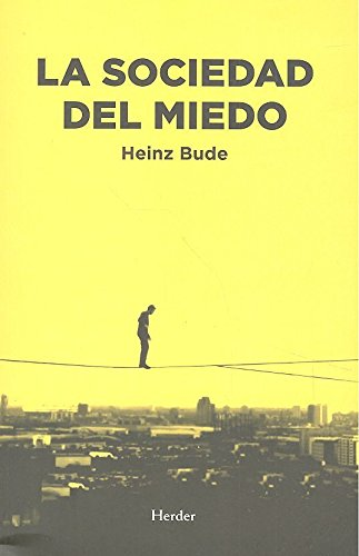Sociedad del miedo,La por Heinz Bude