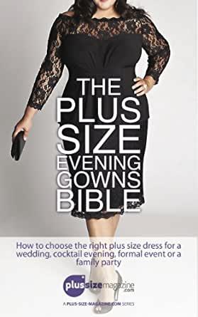 The Plus Size Evening Gowns Bible: How to choose the right ...