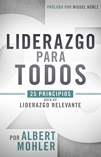 un-lider-de-convicciones-a-leader-of-convictions-25-principios-para-un-liderazgo-relevante-25-princi