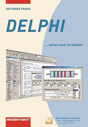 Software-Praxis / Anwendungsprogramme: Software-Praxis: Delphi: Schülerband, 1. Auflage, 2010