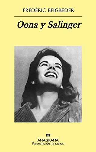 Oona Y Salinger (Panorama de narrativas) por Frédéric Beigbeder