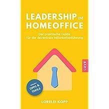 Leadership im Homeoffice: Der praktische Guide für die dezentrale Mitarbeiterführung (German Edition)
