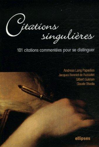 Citations singulières : 100 Citations commentées pour se distinguer