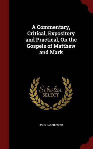 A Commentary, Critical, Expository and Practical, On the Gospels of Matthew and Mark