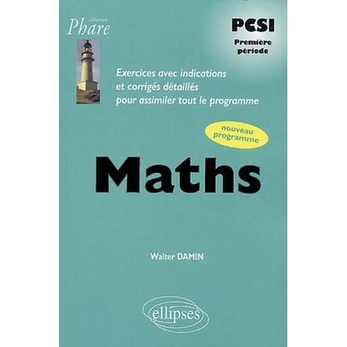 Mathématiques PCSI : Exercices corrigés, 1re période, nouveau programme