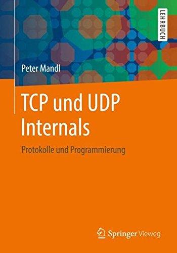 TCP und UDP Internals: Protokolle und Programmierung