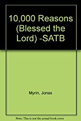 10,000 Reasons (Blessed the Lord) -SATB