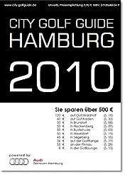 City-Golfguide Hamburg 2010: Das Golf-Gutscheinbuch für Hamburg mit 500 Euro Greenfee-Gutscheinen