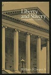 Liberty and Slavery: Southern Politics to 1860