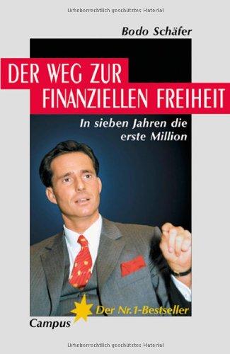 Buchseite und Rezensionen zu 'Der Weg zur finanziellen Freiheit: In sieben Jahren die erste Million' von Bodo Schäfer