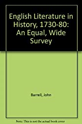 English Literature in History, 1730-80: An Equal, Wide Survey