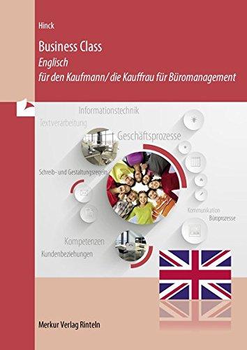 Business Class: Englisch für den Kaufmann/die Kauffrau für Büromanagement