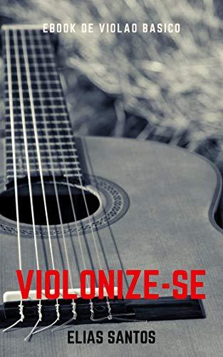 EBOOK DE VIOLÃO BÁSICO (Portuguese Edition) eBook: Santos, Elias ...