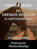 Dressurreiten: FEI Weltcup 2018/19 in s-Hertogenbosch (NED) - Prüfung der Westeuropaliga