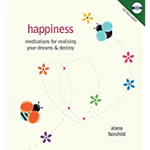 Happiness: Meditations for Realising Your Dreams & Destiny - Book & CD