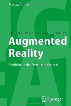 Augmented Reality: Einblicke in die Erweiterte Realität (Informatik im Fokus) von [Tönnis, Marcus]
