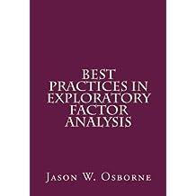 Best Practices in Exploratory Factor Analysis
