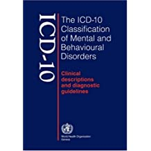 ICD-10 : The ICD-10 Classification of Mental and Behavioural Disorders : Clinical Descriptions and Diagnostic Guidelines