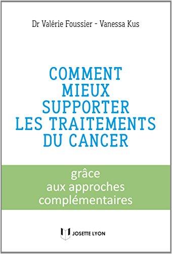 Comment mieux supporter les traitements du cancer : Grâce aux approches complémentaires