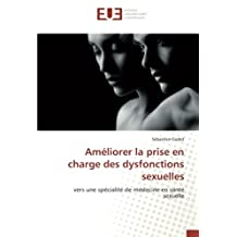Améliorer la prise en charge des dysfonctions sexuelles: vers une spécialité de médecine en santé sexuelle