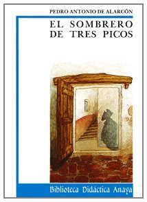 El sombrero de tres picos (Clásicos - Biblioteca Didáctica Anaya) por Pedro Antonio de Alarcón Ariza