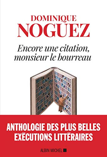 Encore une citation, Monsieur le bourreau par Dominique Noguez