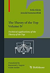 The Theory of the Top. Volume IV: Technical Applications of the Theory of the Top: 4