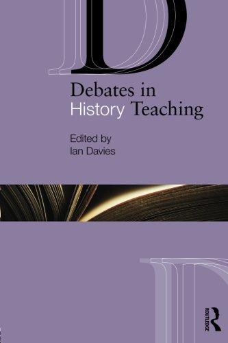 Debates in History Teaching (Debates in Subject Teaching)