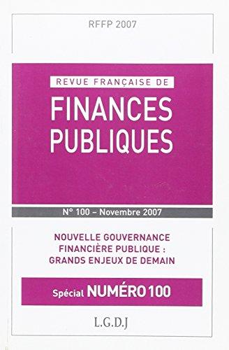 Revue française de finances publiques (Rffp) novembre 2007. N° 100. Nouvelle gouvernance financière publique : grands enjeux de demain.