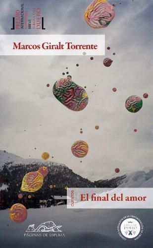El final del amor (Voces/ Literatura nº 154) por Marcos Giralt Torrente