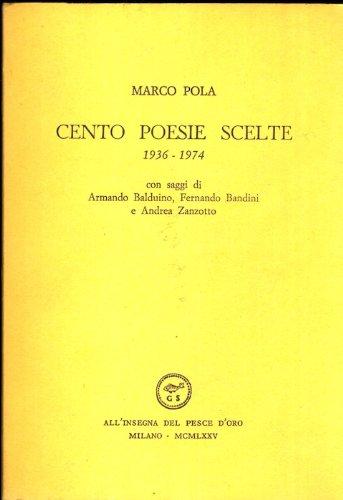Cento poesie scelte: 1936-1974. Con saggi di Armando Balduino Fernando Bandini e Andrea Zanzotto.