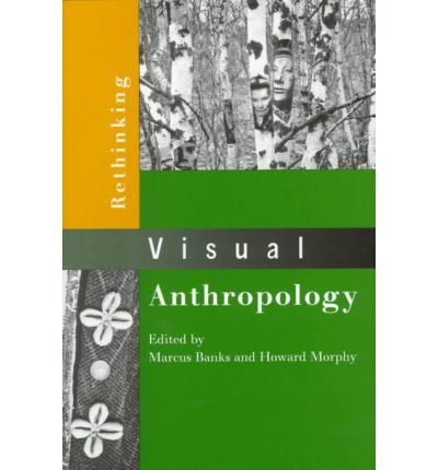 By Marcus Banks ; Howard Morphy ( Author ) [ Rethinking Visual Anthropology (Revised) By Apr-1999 Paperback