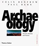 Archaeology: Theories, Methods, and P
