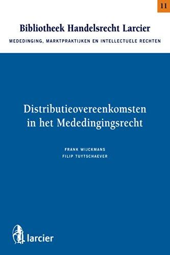 Distributieovereenkomsten in het Mededingingsrecht (Bibliotheek Handelsrecht - Reeks Mededinging, Marktpraktijken en Intellectuele rechten) (Dutch Edition) por Filip Tuytschaever