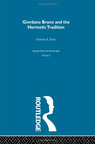 Giordano Bruno & Hermetic Trad (Selections)