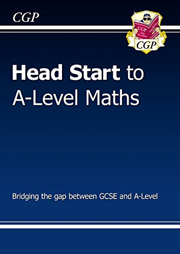 New Head Start to A-Level Maths (CGP A-Level Maths 2017-2018) by [CGP Books]