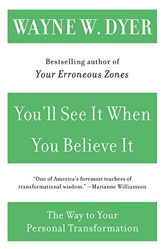 You'll See It When You Believe It: The Way to Your Personal Transformation por Wayne W. Dyer