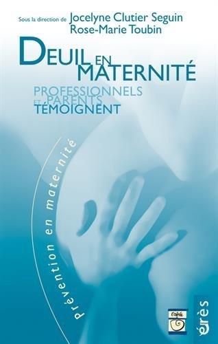 Deuil en maternité : Professionnels et parents témoignent