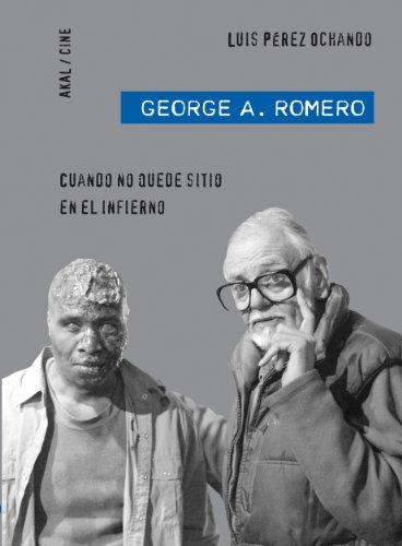 George A. Romero. Cuando no quede sitio en el Infierno (Cine)