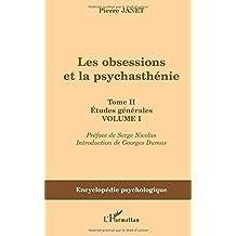 Les obsessions et la psychasthénie : Tome 2, Etudes générales, Volume 1