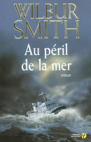 Au péril de la mer par Wilbur SMITH
